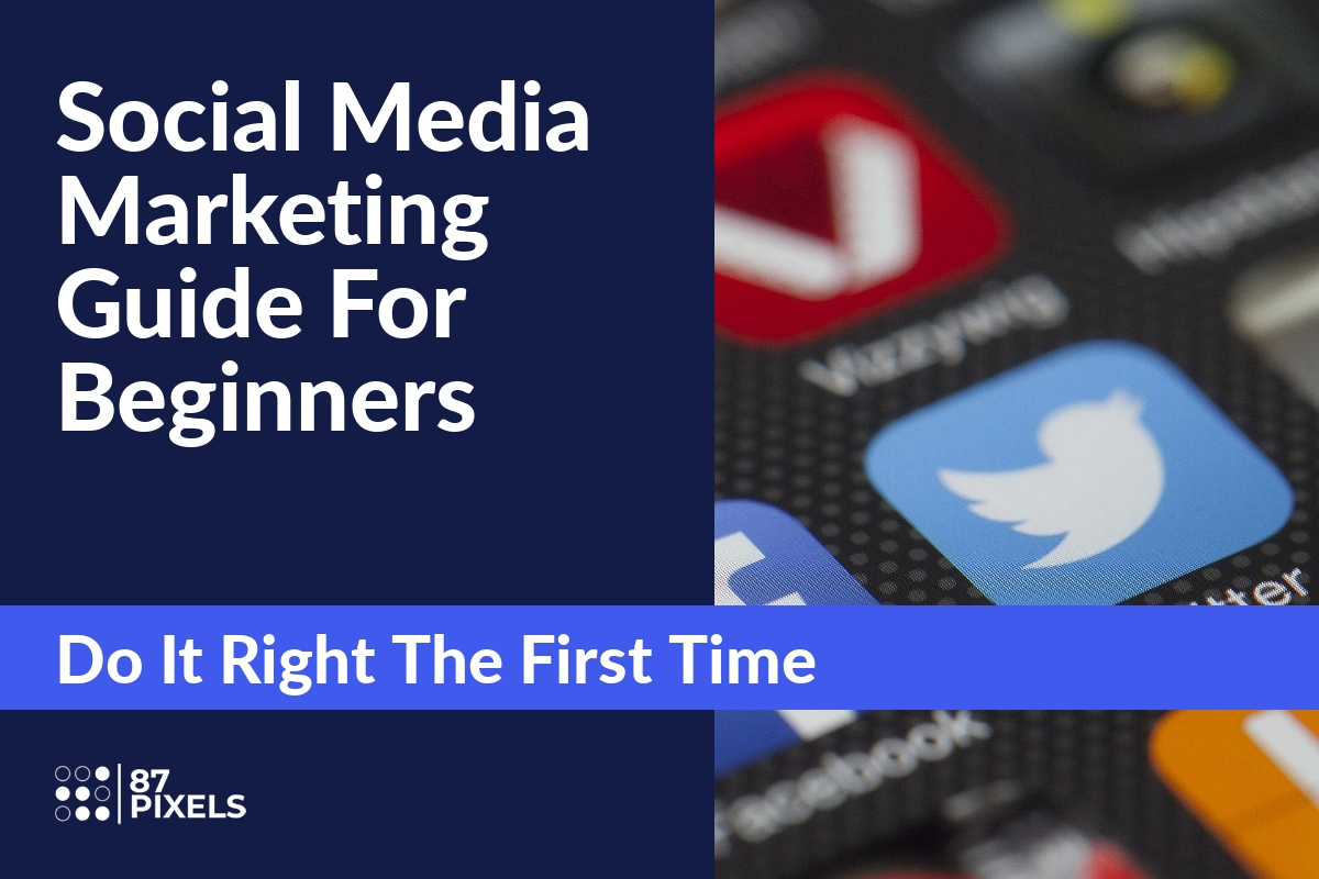 Beginners Guide To Social Media Marketing